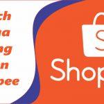 Cách mua hàng trên Shopee