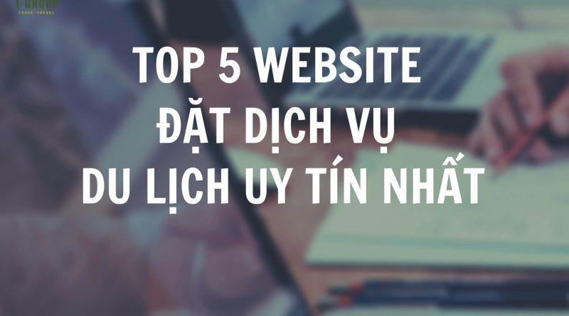 8 Website Du Lịch Uy Tín Nhất Ở Việt Nam Hiện Nay